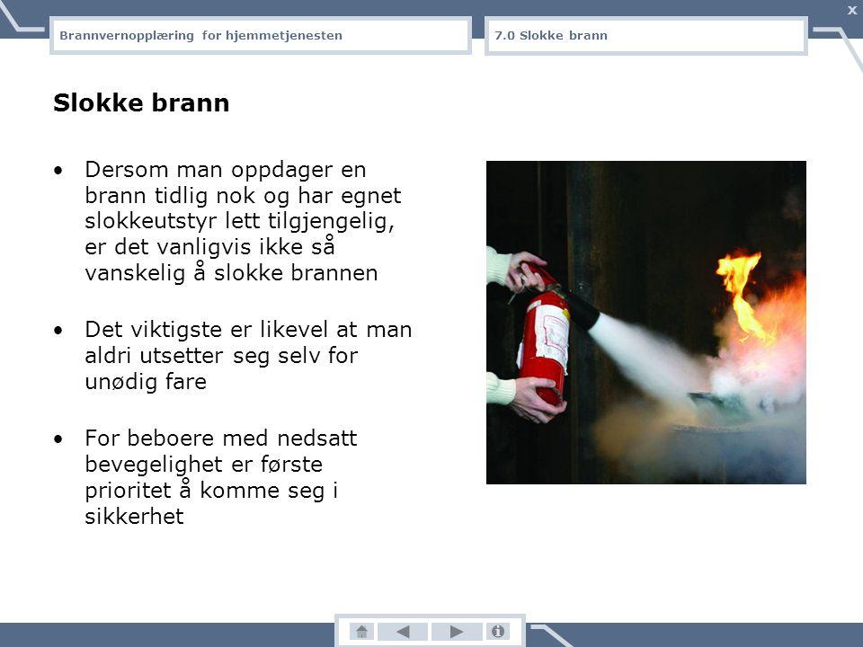 Brannvernopplæring for hjemmetjenesten X 6.4 Varsling av brann Varsling av brannvesenet Ring nødnummer 110 Oppgi ditt navn Oppgi adressen det gjelder