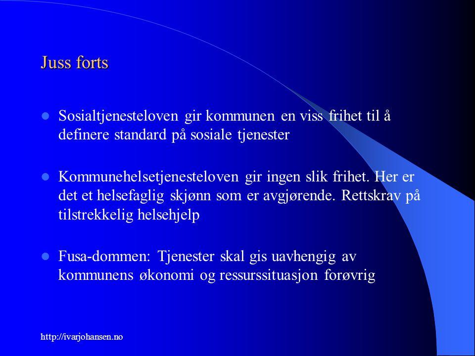 http://ivarjohansen.no Juss forts Sosialtjenesteloven gir kommunen en viss frihet til å definere standard på sosiale tjenester Kommunehelsetjenestelov
