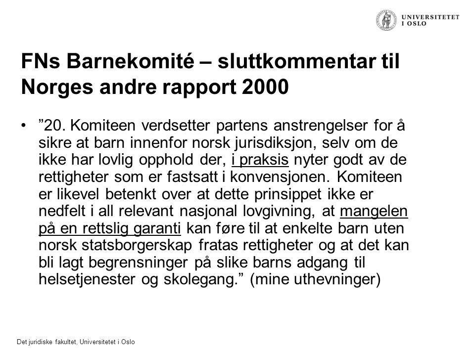 "Det juridiske fakultet, Universitetet i Oslo FNs Barnekomité – sluttkommentar til Norges andre rapport 2000 ""20. Komiteen verdsetter partens anstrenge"