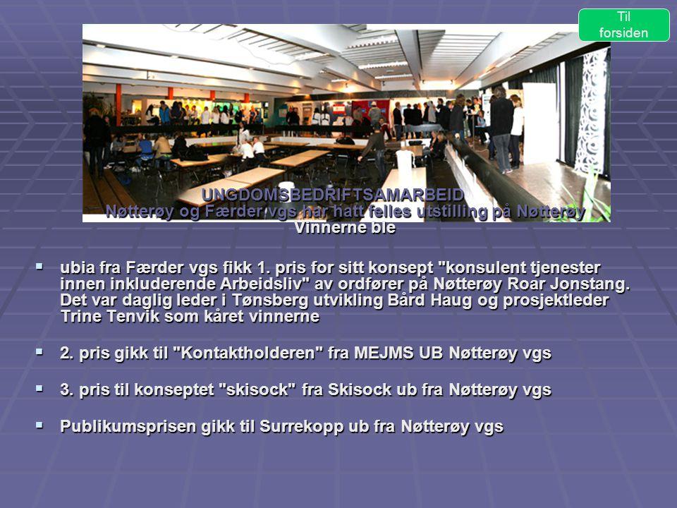 UNGDOMSBEDRIFTSAMARBEID Nøtterøy og Færder vgs har hatt felles utstilling på Nøtterøy Vinnerne ble  ubia fra Færder vgs fikk 1.