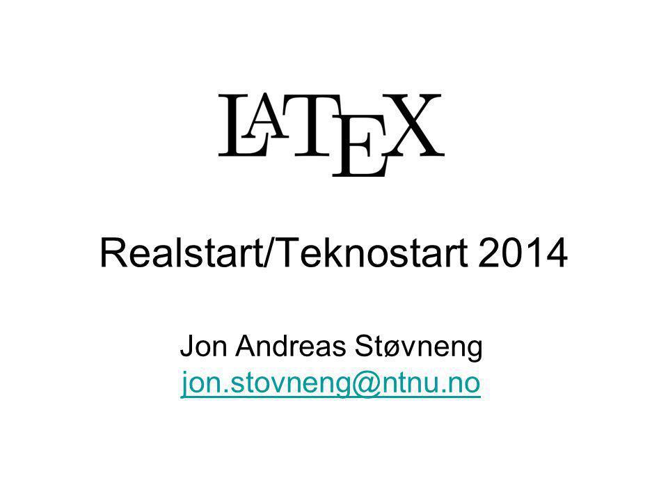 Realstart/Teknostart 2014 Jon Andreas Støvneng jon.stovneng@ntnu.no jon.stovneng@ntnu.no