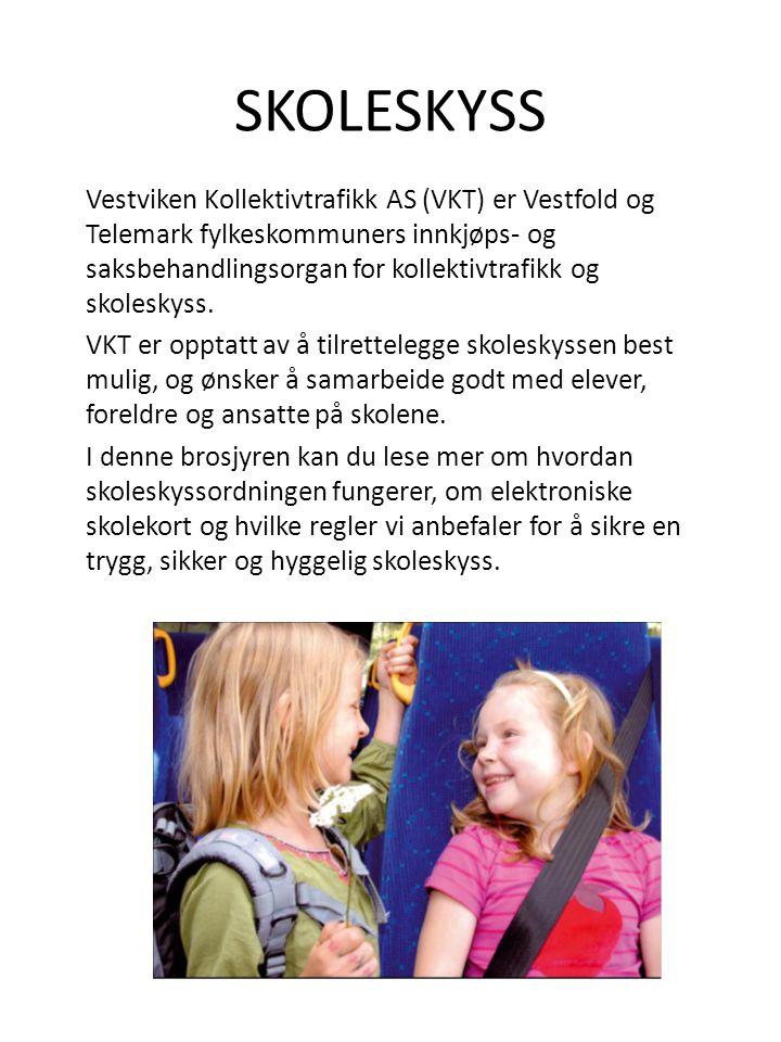 SKOLESKYSS Vestviken Kollektivtrafikk AS (VKT) er Vestfold og Telemark fylkeskommuners innkjøps- og saksbehandlingsorgan for kollektivtrafikk og skoleskyss.