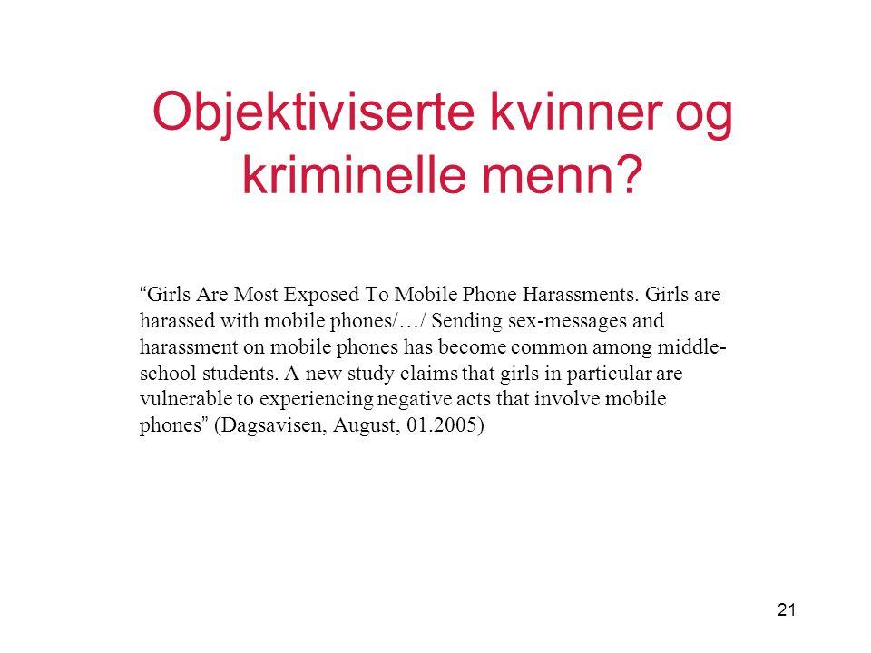 """21 Objektiviserte kvinner og kriminelle menn? """" Girls Are Most Exposed To Mobile Phone Harassments. Girls are harassed with mobile phones/ … / Sending"""