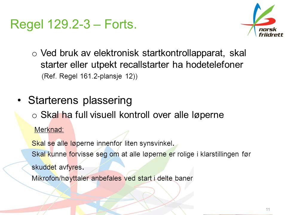 11 Regel 129.2-3 – Forts.