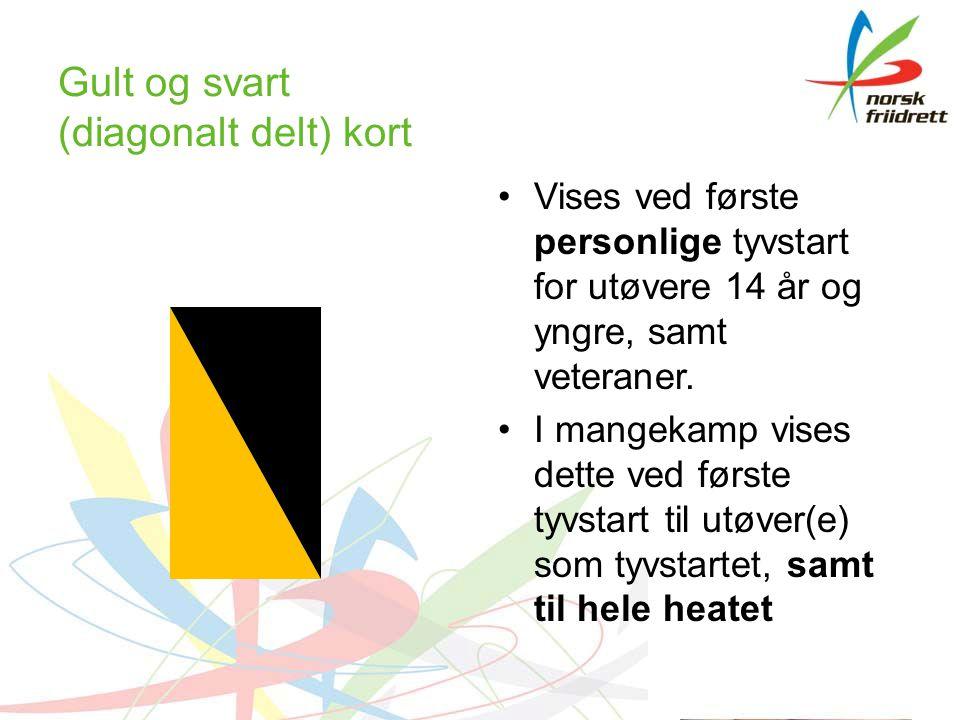 Gult og svart (diagonalt delt) kort Vises ved første personlige tyvstart for utøvere 14 år og yngre, samt veteraner.