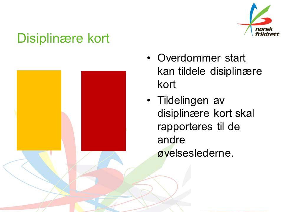 Disiplinære kort Overdommer start kan tildele disiplinære kort Tildelingen av disiplinære kort skal rapporteres til de andre øvelseslederne.