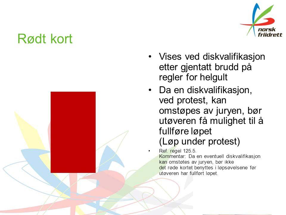 Rødt kort Vises ved diskvalifikasjon etter gjentatt brudd på regler for helgult Da en diskvalifikasjon, ved protest, kan omstøpes av juryen, bør utøveren få mulighet til å fullføre løpet (Løp under protest) Ref.