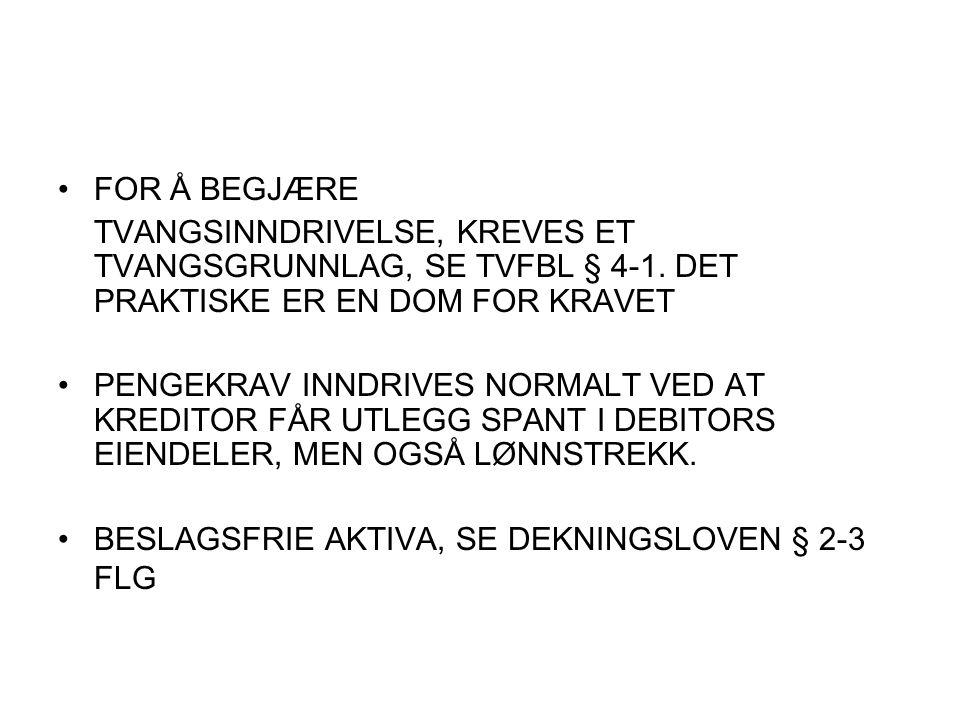 FOR Å BEGJÆRE TVANGSINNDRIVELSE, KREVES ET TVANGSGRUNNLAG, SE TVFBL § 4-1.