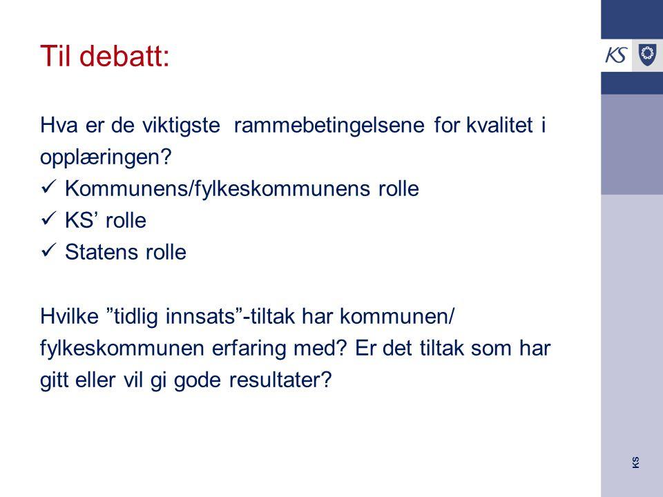 KS Til debatt: Hva er de viktigste rammebetingelsene for kvalitet i opplæringen.