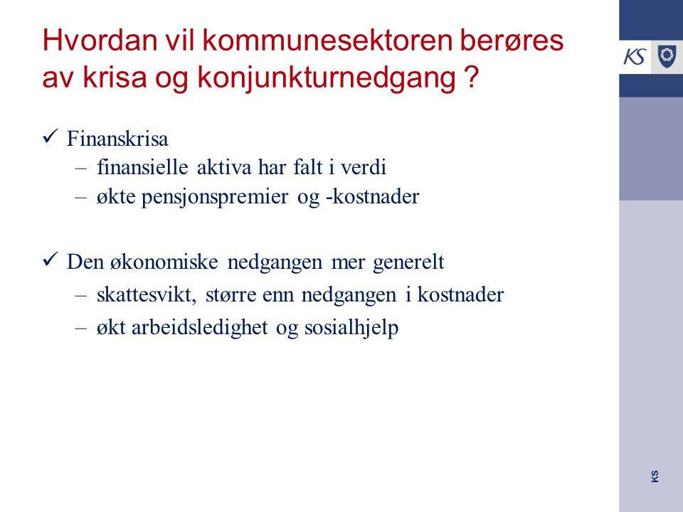 KS Hvordan vil kommunesektoren berøres av krisa og konjunkturnedgang .