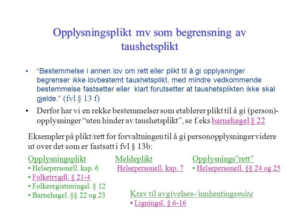 """Opplysningsplikt mv som begrensning av taushetsplikt """"Bestemmelse i annen lov om rett eller plikt til å gi opplysninger begrenser ikke lovbestemt taus"""