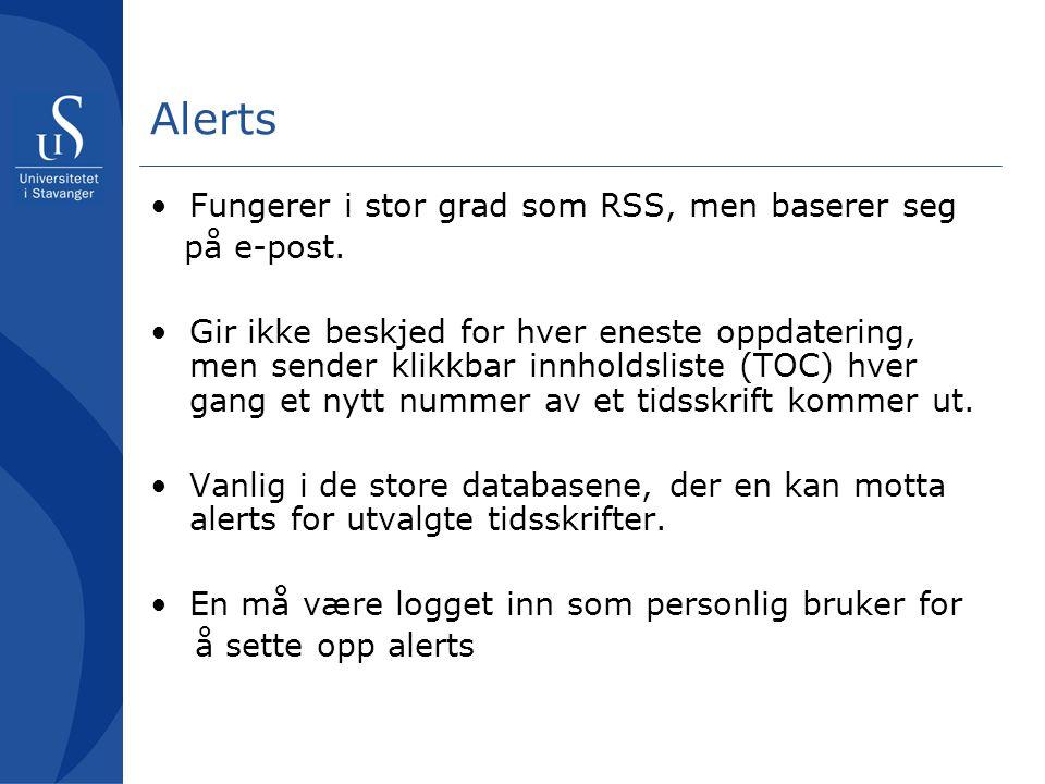 Alerts Fungerer i stor grad som RSS, men baserer seg på e-post.