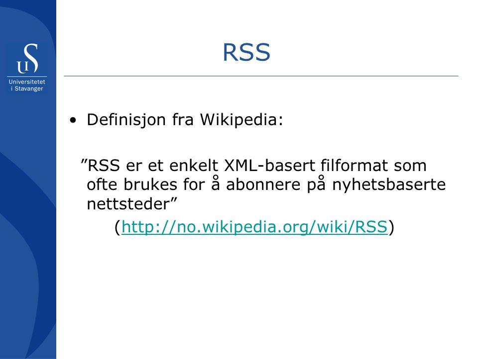 RSS Definisjon fra Wikipedia: RSS er et enkelt XML-basert filformat som ofte brukes for å abonnere på nyhetsbaserte nettsteder (http://no.wikipedia.org/wiki/RSS)http://no.wikipedia.org/wiki/RSS