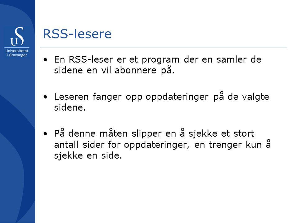RSS-lesere En RSS-leser er et program der en samler de sidene en vil abonnere på.
