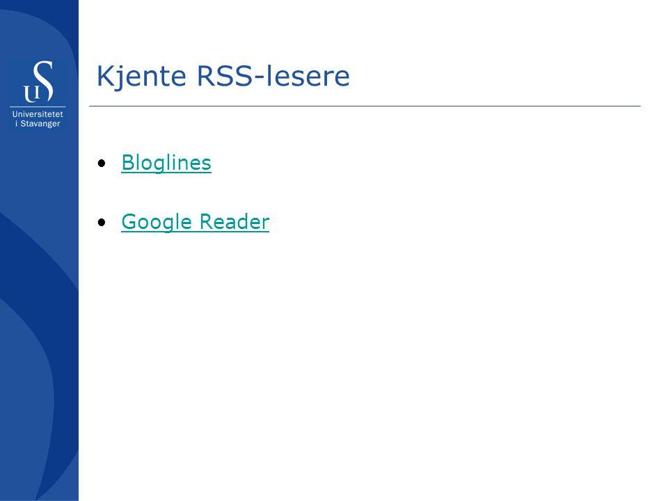 Eksempler på sider som støtter RSS Norsk bibliotekforening Helsebiblioteket De fleste nettlesere støtter RSS, for eksempel Explorer, Opera, Firefox og Safari.