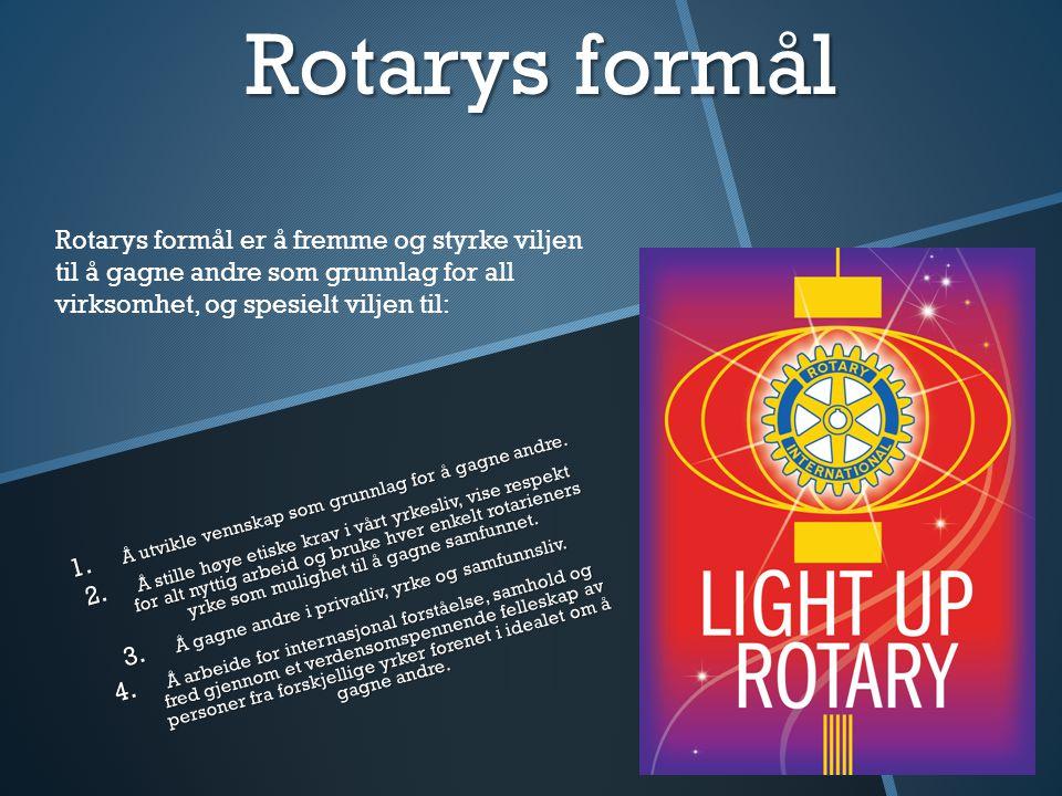Rotarys formål 1. Å utvikle vennskap som grunnlag for å gagne andre. 2. Å stille høye etiske krav i vårt yrkesliv, vise respekt for alt nyttig arbeid