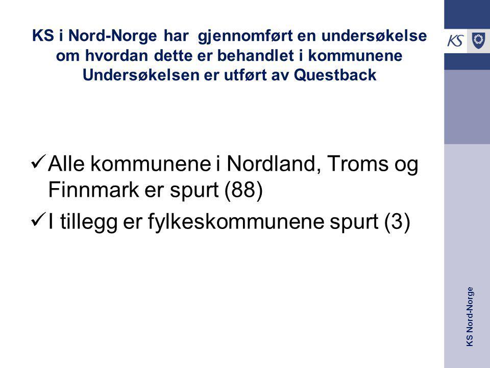 KS Nord-Norge KS i Nord-Norge har gjennomført en undersøkelse om hvordan dette er behandlet i kommunene Undersøkelsen er utført av Questback Alle komm