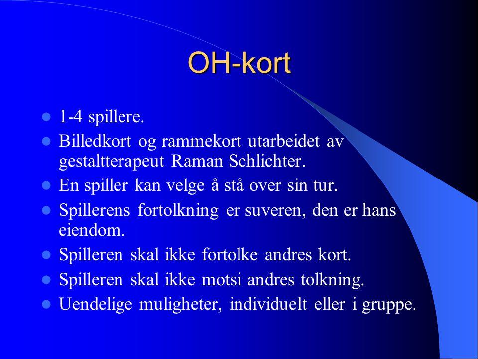 OH-kort 1-4 spillere. Billedkort og rammekort utarbeidet av gestaltterapeut Raman Schlichter. En spiller kan velge å stå over sin tur. Spillerens fort