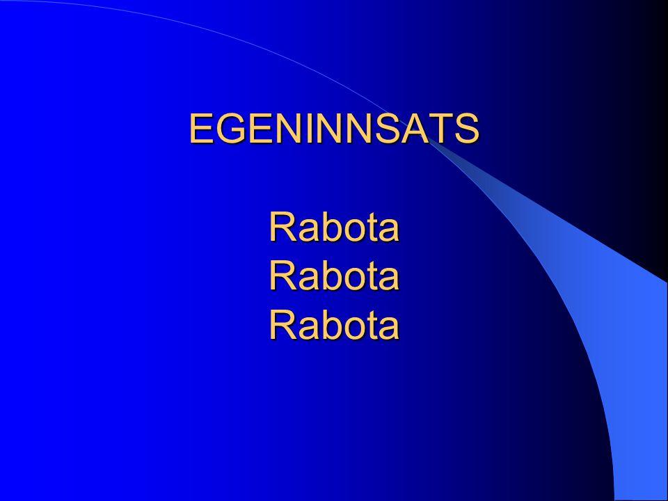 EGENINNSATS Rabota Rabota Rabota
