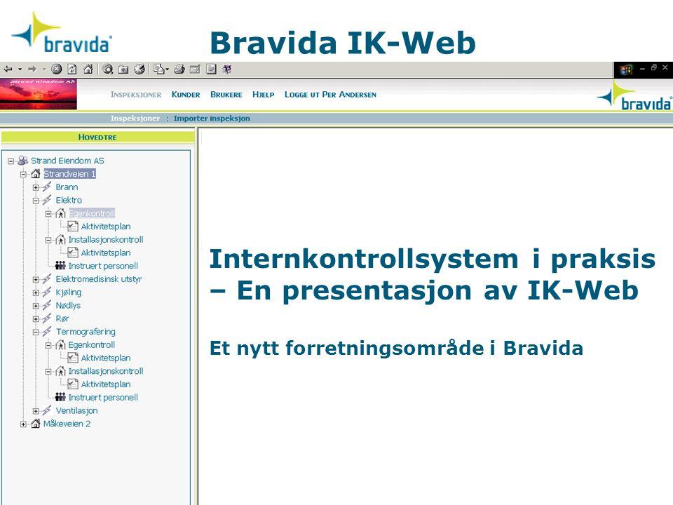 Bravida IK-Web Internkontrollsystem i praksis – En presentasjon av IK-Web Et nytt forretningsområde i Bravida