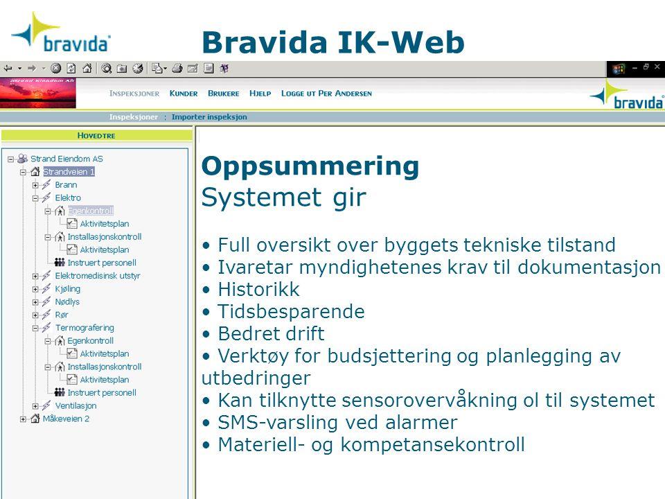 Bravida IK-Web Oppsummering Systemet gir Full oversikt over byggets tekniske tilstand Ivaretar myndighetenes krav til dokumentasjon Historikk Tidsbesp
