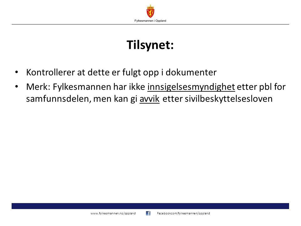 www.fylkesmannen.no/opplandFacebookcom/fylkesmannen/oppland Tilsynet: Kontrollerer at dette er fulgt opp i dokumenter Merk: Fylkesmannen har ikke inns