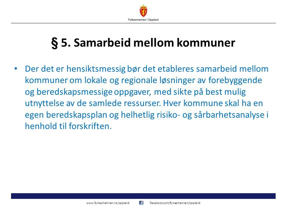 www.fylkesmannen.no/opplandFacebookcom/fylkesmannen/oppland § 5. Samarbeid mellom kommuner Der det er hensiktsmessig bør det etableres samarbeid mello