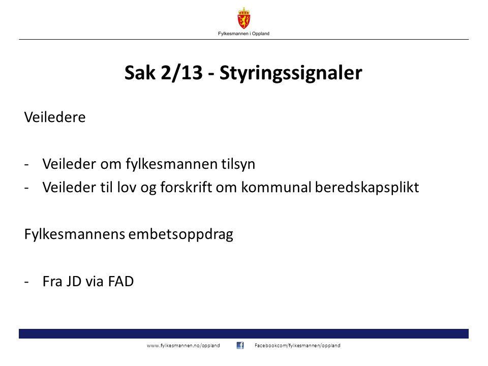 www.fylkesmannen.no/opplandFacebookcom/fylkesmannen/oppland Sak 2/13 - Styringssignaler Veiledere -Veileder om fylkesmannen tilsyn -Veileder til lov o