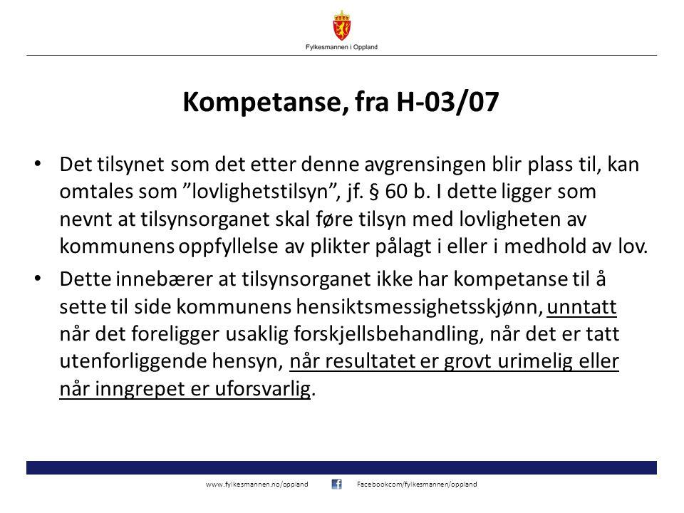 www.fylkesmannen.no/opplandFacebookcom/fylkesmannen/oppland Kompetanse, fra H-03/07 Det tilsynet som det etter denne avgrensingen blir plass til, kan