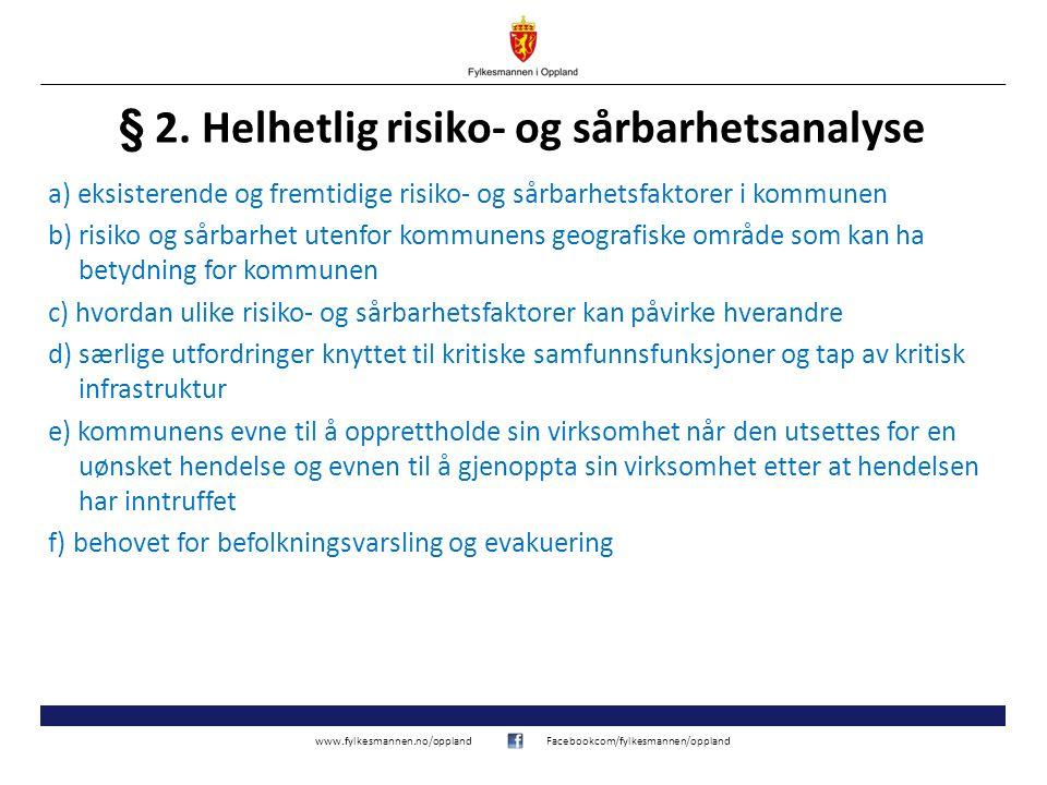 www.fylkesmannen.no/opplandFacebookcom/fylkesmannen/oppland § 2. Helhetlig risiko- og sårbarhetsanalyse a) eksisterende og fremtidige risiko- og sårba