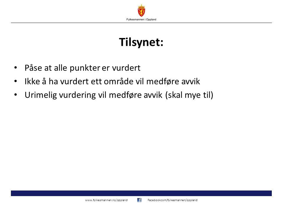 www.fylkesmannen.no/opplandFacebookcom/fylkesmannen/oppland Tilsynet: Påse at alle punkter er vurdert Ikke å ha vurdert ett område vil medføre avvik U