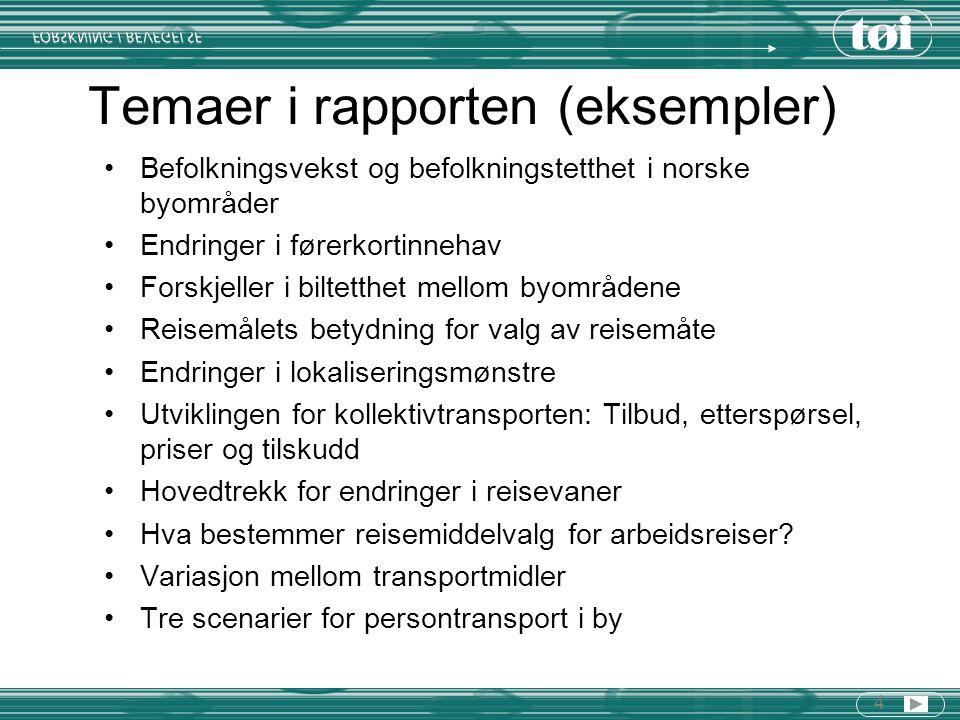 4 Temaer i rapporten (eksempler) Befolkningsvekst og befolkningstetthet i norske byområder Endringer i førerkortinnehav Forskjeller i biltetthet mello