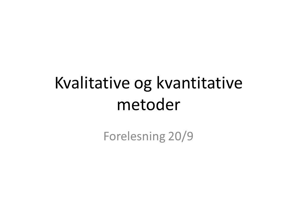 Kvalitative og kvantitative metoder Forelesning 20/9