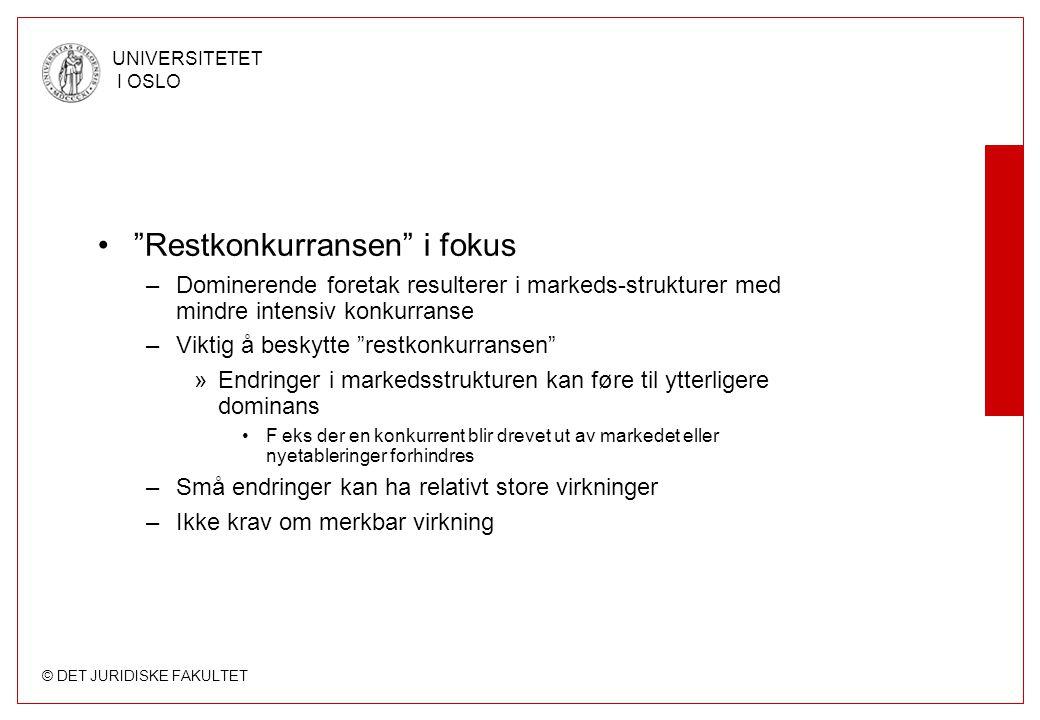 "© DET JURIDISKE FAKULTET UNIVERSITETET I OSLO ""Restkonkurransen"" i fokus –Dominerende foretak resulterer i markeds-strukturer med mindre intensiv konk"