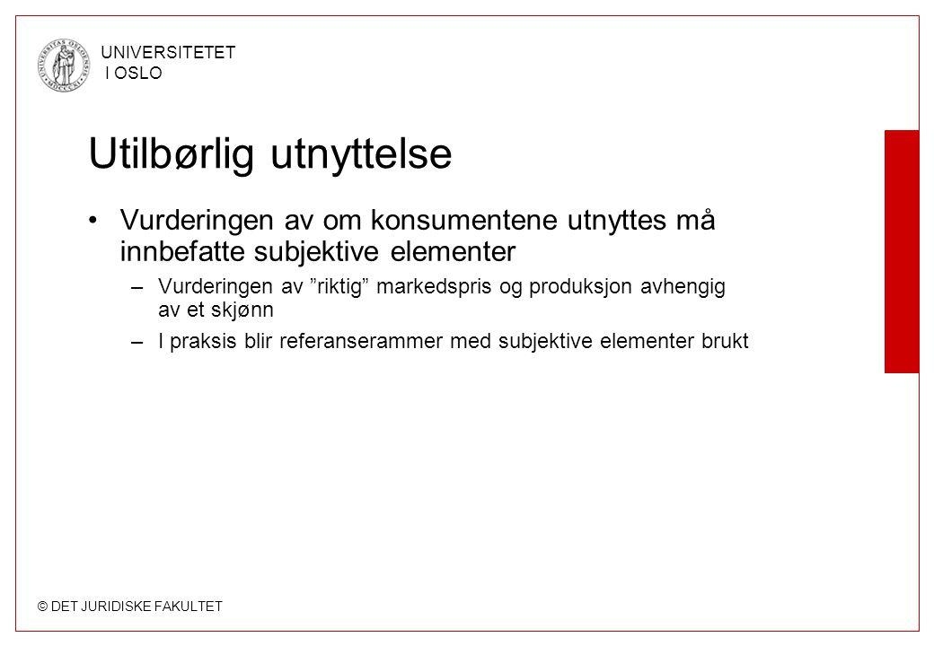 © DET JURIDISKE FAKULTET UNIVERSITETET I OSLO Utilbørlig utnyttelse Vurderingen av om konsumentene utnyttes må innbefatte subjektive elementer –Vurder