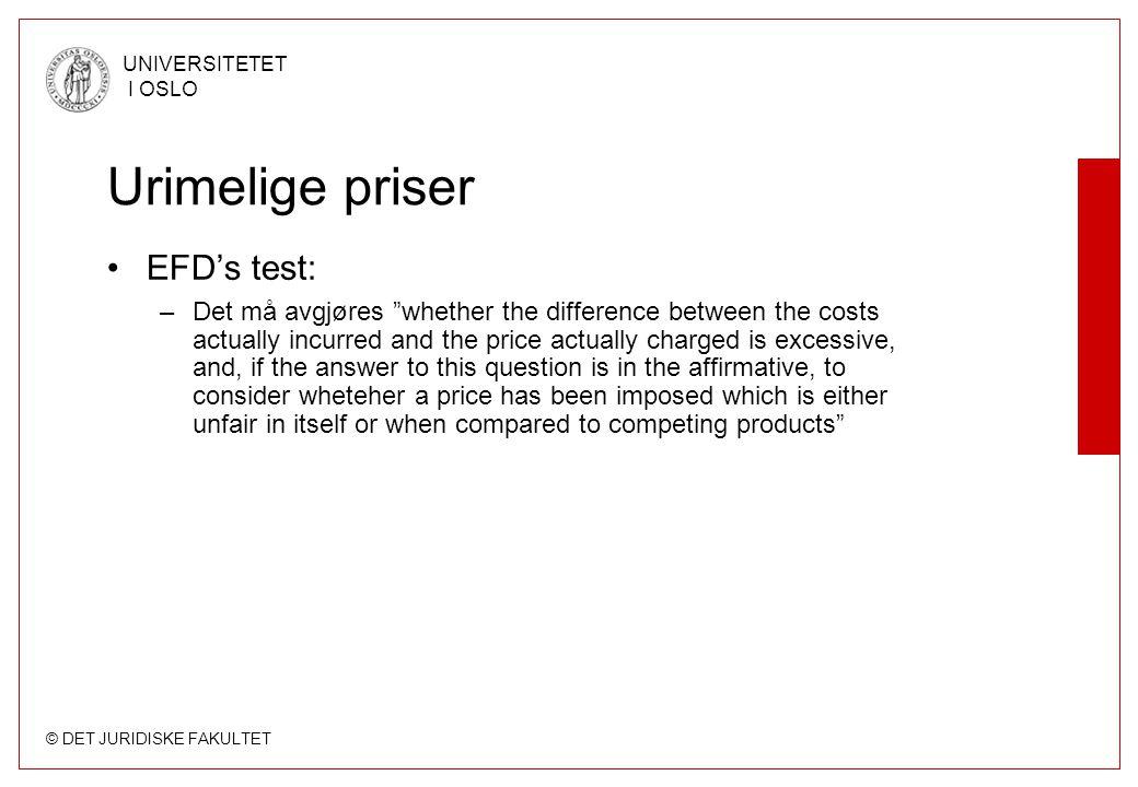"""© DET JURIDISKE FAKULTET UNIVERSITETET I OSLO Urimelige priser EFD's test: –Det må avgjøres """"whether the difference between the costs actually incurre"""