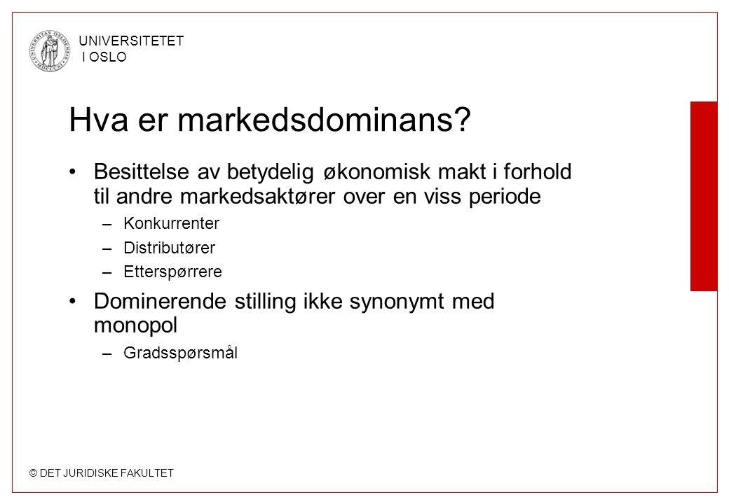 © DET JURIDISKE FAKULTET UNIVERSITETET I OSLO Hva er markedsdominans? Besittelse av betydelig økonomisk makt i forhold til andre markedsaktører over e