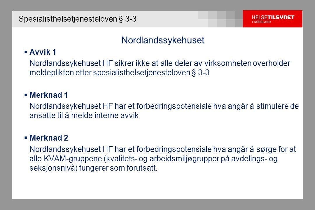 Spesialisthelsetjenesteloven § 3-3 Nordlandssykehuset  Avvik 1 Nordlandssykehuset HF sikrer ikke at alle deler av virksomheten overholder meldeplikte
