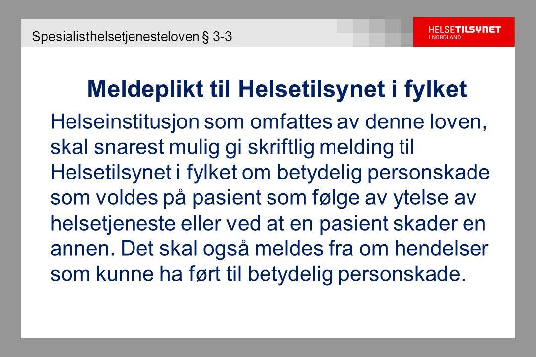 Helsetilsynet i Nordland Tilsyn med avvikshåndtering  Helgelandssykehuset Sandnessjøen  Nordlandssykehuset Bodø