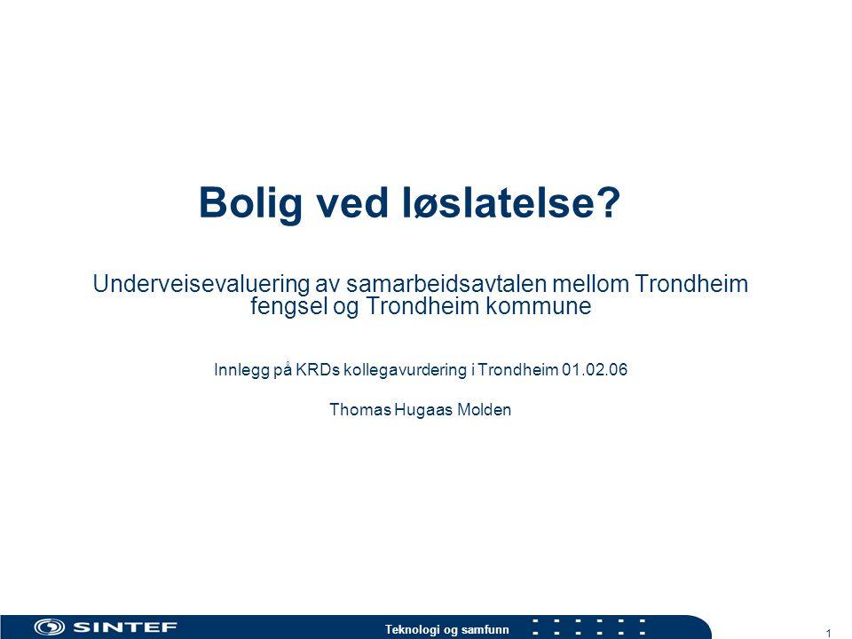 Teknologi og samfunn 2 Bakgrunn for evalueringen Kartlegge erfaringer med samarbeidsavtalen i Trondheim Få kunnskap om hvordan samarbeidet mellom de to partene har fungert i praksis i avtaleperioden
