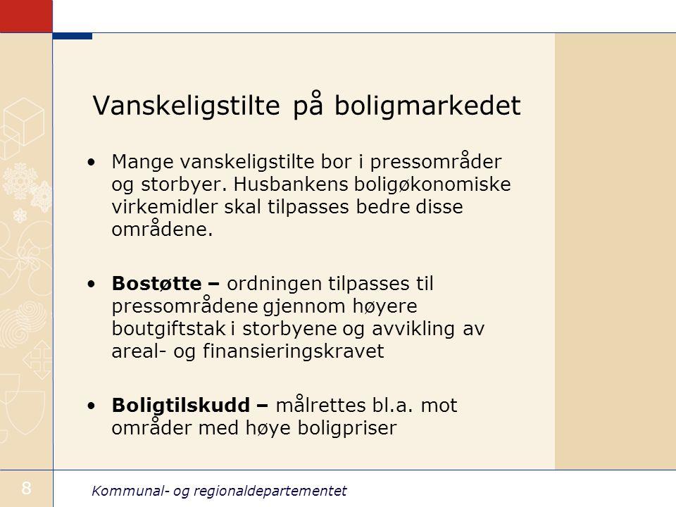 Kommunal- og regionaldepartementet 8 Vanskeligstilte på boligmarkedet Mange vanskeligstilte bor i pressområder og storbyer.