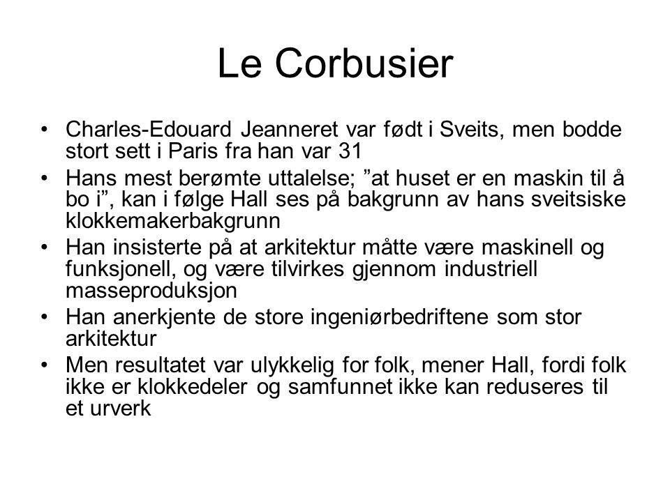 """Le Corbusier Charles-Edouard Jeanneret var født i Sveits, men bodde stort sett i Paris fra han var 31 Hans mest berømte uttalelse; """"at huset er en mas"""