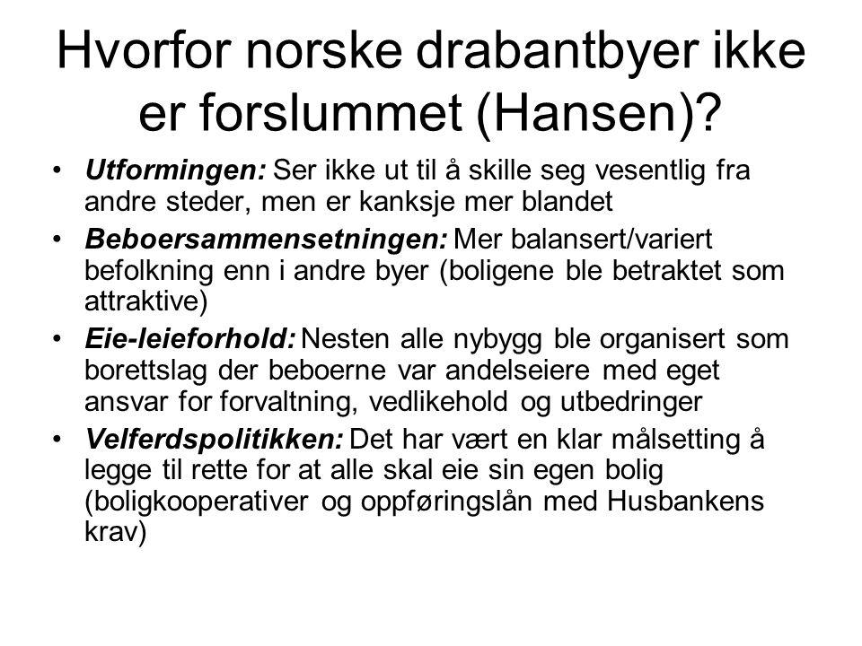 Hvorfor norske drabantbyer ikke er forslummet (Hansen).