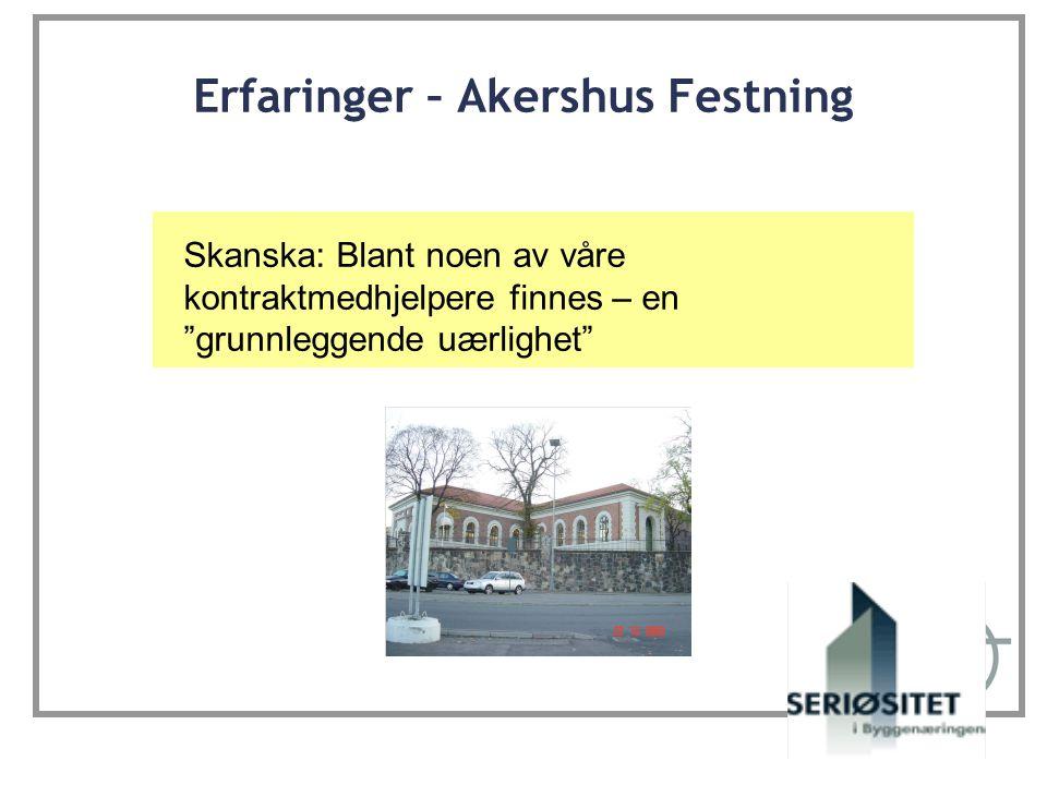 """Erfaringer – Akershus Festning Skanska: Blant noen av våre kontraktmedhjelpere finnes – en """"grunnleggende uærlighet"""""""