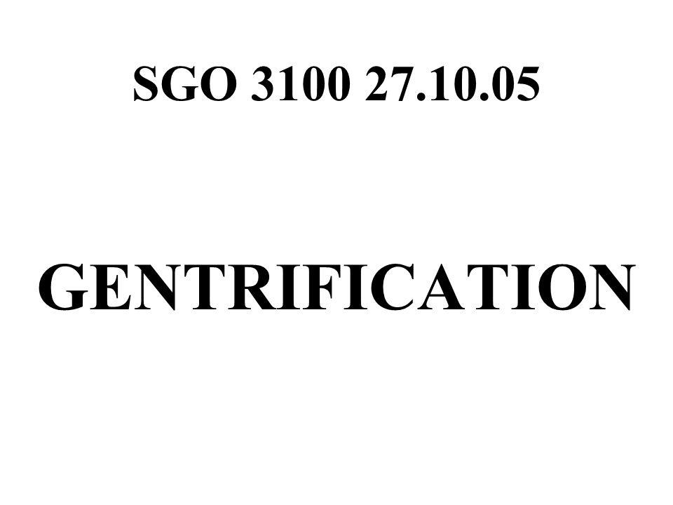 SGO 3100 27.10.05 GENTRIFICATION