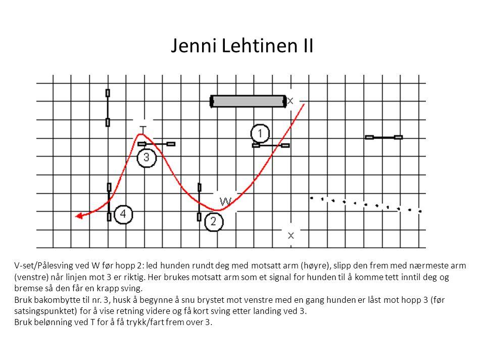 Jenni Lehtinen II V-set/Pålesving ved W før hopp 2: led hunden rundt deg med motsatt arm (høyre), slipp den frem med nærmeste arm (venstre) når linjen
