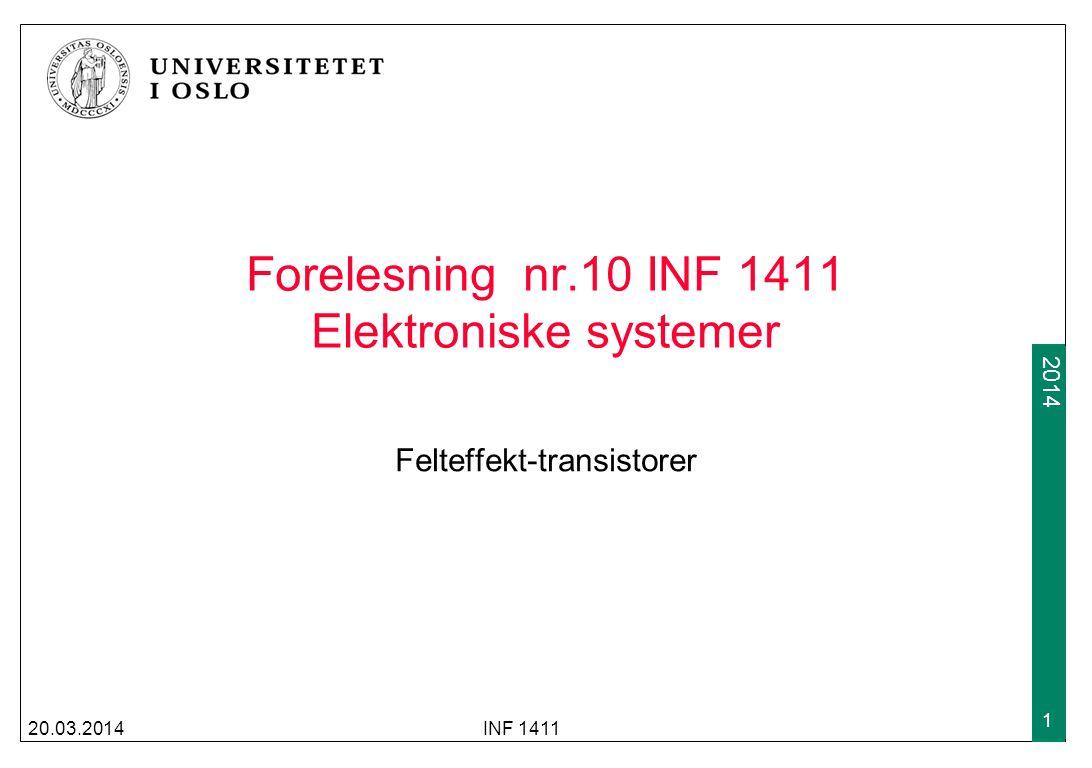 2009 2014 Dagens temaer Bipolare transistorer som brytere Felteffekttransistorer (FET) FET-baserte forsterkere Feedback-oscillatorer Dagens temaer er hentet fra kapittel 17.4-17.7 20.03.2014INF 1411 2