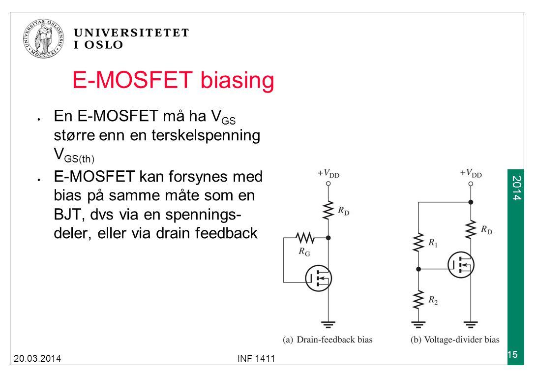 2009 2014 E-MOSFET biasing En E-MOSFET må ha V GS større enn en terskelspenning V GS(th) E-MOSFET kan forsynes med bias på samme måte som en BJT, dvs