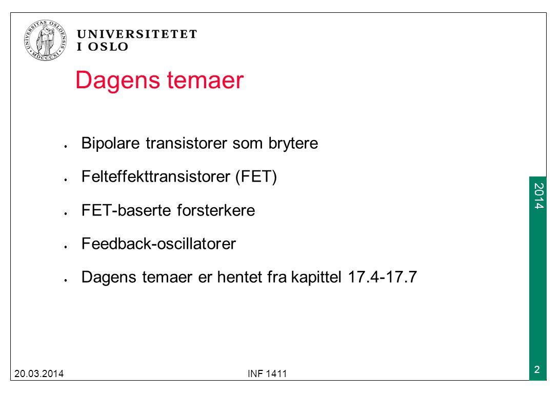2009 2014 Dagens temaer Bipolare transistorer som brytere Felteffekttransistorer (FET) FET-baserte forsterkere Feedback-oscillatorer Dagens temaer er