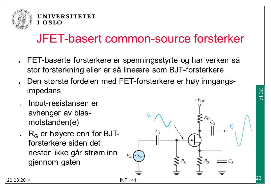 2009 2014 JFET-basert common-source forsterker FET-baserte forsterkere er spenningsstyrte og har verken så stor forsterkning eller er så lineære som B